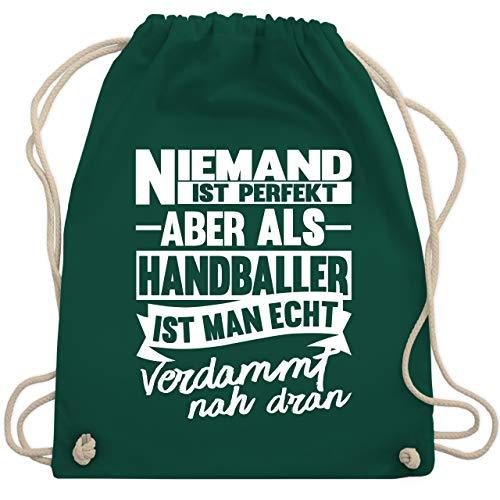 Handball - Niemand ist perfekt aber als Handballer ist man echt verdammt nah dran - Unisize - Dunkelgrün - handball tshirt - WM110 - Turnbeutel und Stoffbeutel aus Baumwolle