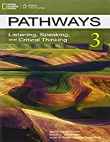 Pathways 3: Listening, Speaking, and Critical Thinking (Pathways: Listening, Speaking, & Critical Thinking)
