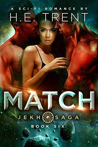 Match: A Sci-Fi Romance (The Jekh Saga Book 6) by [H.E. Trent]