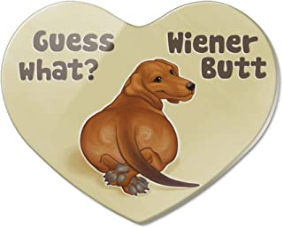 Guess What? Wiener Dog Butt Dachshund Funny Heart Acrylic Fridge Refrigerator Magnet