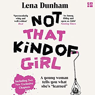 Not That Kind of Girl     A Young Woman Tells You What She's Learned              By:                                                                                                                                 Lena Dunham                               Narrated by:                                                                                                                                 Lena Dunham                      Length: 6 hrs and 9 mins     207 ratings     Overall 3.7