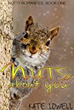 Nuts About You (Nutty Romances Book 1)