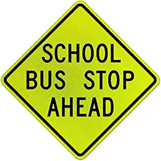 Traffic Signs - School Bus Stop Ahead Sign 12 x 18 Aluminum Sign Street Weather Approved Sign 0.04 Thickness