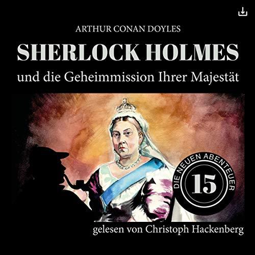 Sherlock Holmes und die Geheimmission Ihrer Majestät audiobook cover art