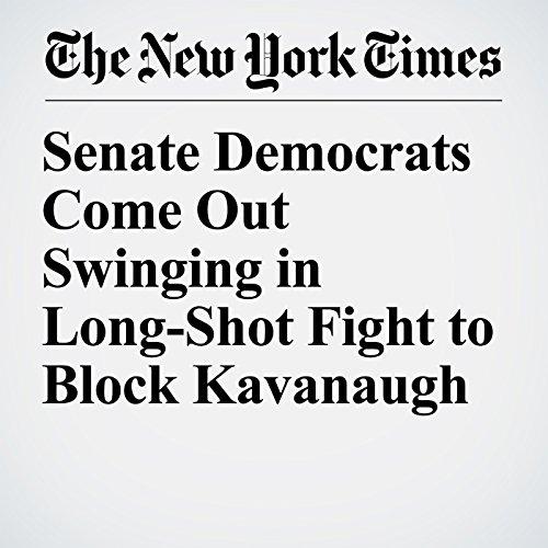 Senate Democrats Come Out Swinging in Long-Shot Fight to Block Kavanaugh copertina