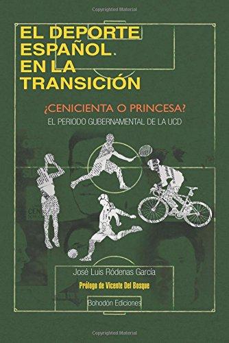 El deporte español en la Transición:: ¿Cenicienta o princesa? (Autor)