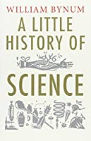 A Little History of Science (Little Histories)