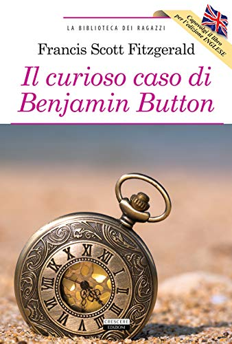 Il curioso caso di Benjamin Button +The curious case of Benjamin Button. Ediz. bilingue integrale. Con Segnalibro