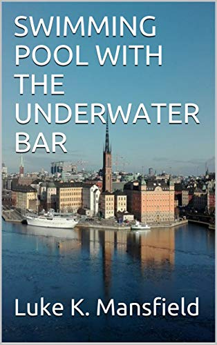 SWIMMING POOL WITH THE UNDERWATER BAR (English Edition)