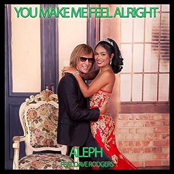 You Make Me Feel Alright