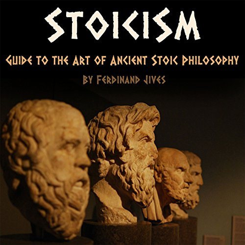 Stoicism: Guide to the Art of Ancient Stoic Philosophy audiobook cover art