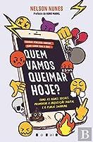 Quem Vamos Queimar Hoje? Como as Redes Sociais Promovem a Inquisição Digital e o Public Shaming (Portuguese Edition)