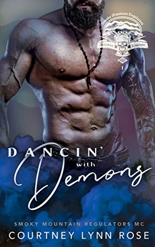 Dancin' with Demons (Smoky Mountain Regulators MC Book 1) by [Courtney Lynn Rose]