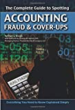Complete Guide to Spotting Accounting Fraud & Cover-Ups: Everything You Need to Know