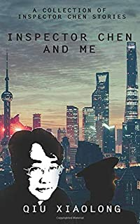 Inspector Chen and Me: A Collection of Inspector Chen Stories