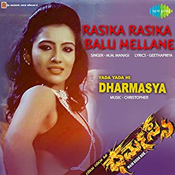 "Rasika Rasika Balu Mellane (From ""Yada Yada Hi Dharmasya"") - Single"