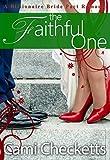 The Faithful One (Cami's Billionaire Bride Pact Romance Book 5) (English Edition)
