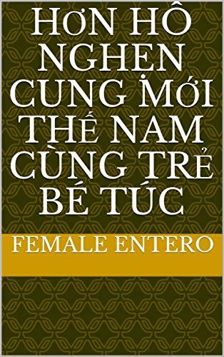 hơn hô nghẹn cung mới thế nam cùng trẻ bé túc (Spanish Edition)