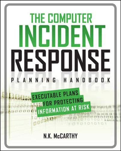 Download The Computer Incident Response Planning Handbook:  Executable Plans for Protecting Information at Risk 007179039X