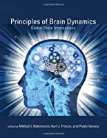 Principles of Brain Dynamics: Global State Interactions (Computational Neuroscience Series)