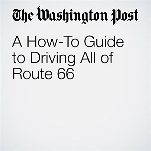A How-To Guide to Driving All of Route 66 audiobook cover art