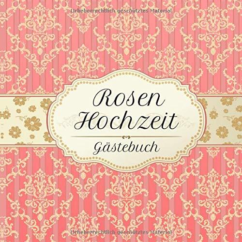 Rosenhochzeit Gästebuch: Motiv 2 | Zum Ausfüllen | Für bis zu 40 Gäste zur Hochzeitsfeier |...
