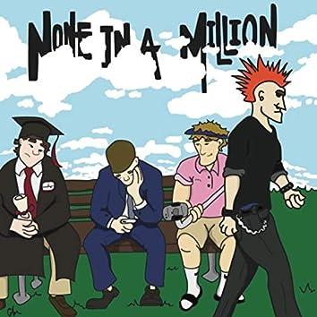 None in a Million
