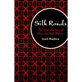 Silk Roads: The Asian Adventures of Clara and André Malraux (English Edition)