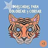 MÁSCARAS PARA COLOREAR Y CORTAR: Coloring Book. Masks. Ideas fiesta cumpleanos niños y niñas. Regalo. Material educativo. Halloween, Carnaval, ... Diy (MÁSCARAS PARA COLOREAR Y PINTAR)