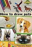 How to draw Pets: with colored pencils - Jasmina Susak