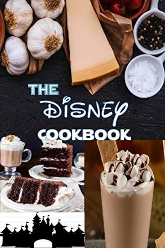 The Disney Cookbook: Best Copycat Disney Inspired Recipes