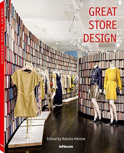 Great Store Design, Ein Buch über das Design der schönsten und spektakulärsten Shops der Welt (mit Texten auf Deutsch, Englisch und Französisch) - 25x32 cm, 208 Seiten (LIFE STYLE DESIGN ET TRAVEL)