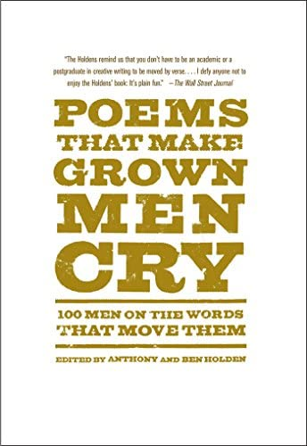 Poems That Make Grown Men Cry 100 Men on the Words That Move Them product image