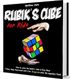 Rubik's cube for Kids: Discover How to Solve the Rubik's Cube in Easy Way by this Fun book! 7 Easy step...