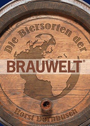 Die Biersorten der BRAUWELT: Ihre Geschichten & Rezepturen