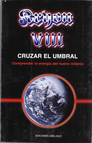 Kryon VIII - Cruzar el umbral (MENSAJEROS DEL UNIVERSO)