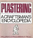 Plastering: A Craftsman's Encyclopedia