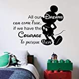 All Our Dreams Quote Mickey Mouse Walt Disney Cartoon Quotes Wall Sticker Art Decal for Girls Boys Room Bedroom Nursery Kindergarten Fun Home Decor Stickers Wall Art Vinyl Decoration Size (18x20 inch)