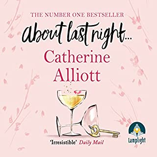 About Last Night...                   By:                                                                                                                                 Catherine Alliott                               Narrated by:                                                                                                                                 Helen Lloyd                      Length: 12 hrs and 36 mins     260 ratings     Overall 4.0