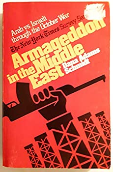 Paperback By Dana Adams Schmidt - Armageddon in the Middle East (The New York times survey series) (1905-06-11) [Paperback] Book