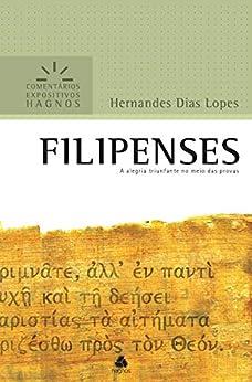 Filipenses: A alegria triunfante no meio das provas (Comentários expositivos Hagnos)