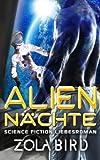 Alien - Nächte: Science Fiction Liebesroman (Scifi Alien Invasion Abduction Romance Deutsch, Band 1)