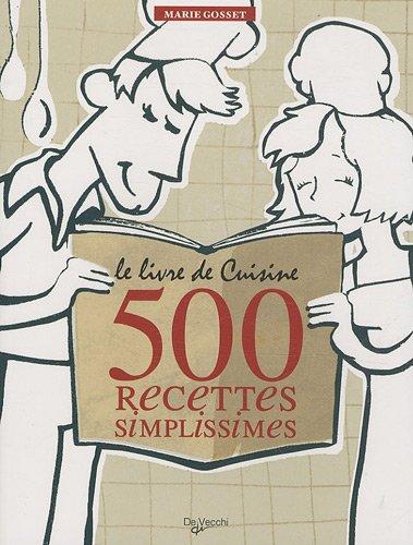 Le livre de Cuisine : 500 recettes simplissimes