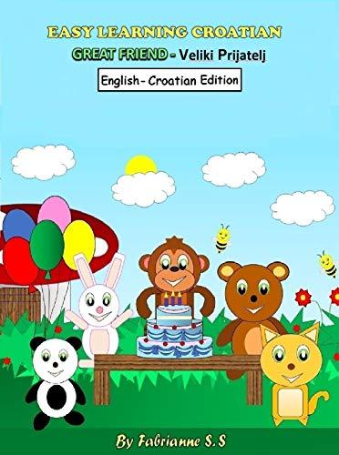 Great Friend Croatian Children's Picture Book (English and Croatian Bilingual Edition) (English Edition)