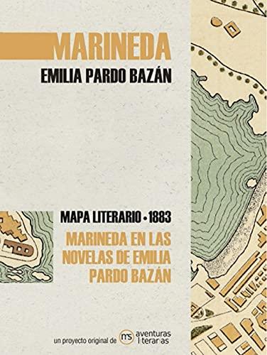 Marineda en las novelas de Emilia Pardo Bazán: Mapa literario Marineda 1890