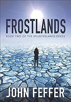 Frostlands (Splinterlands Book 2) by [John Feffer]