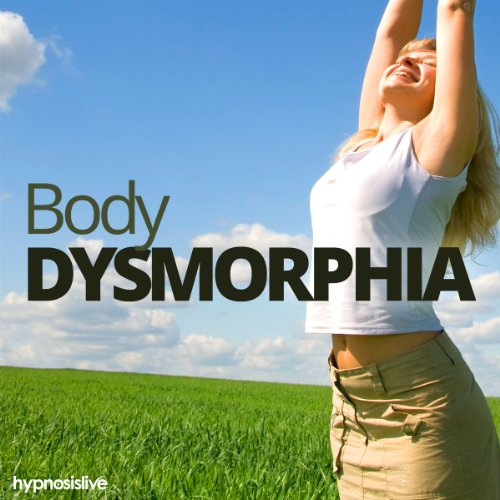 Body Dysmorphia Hypnosis audiobook cover art
