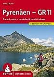 Pyrenäen – GR 11 Wanderführer: Transpirenaica - vom Atlantik zum Mittelmeer. 47 Etappen mit GPS-Tracks