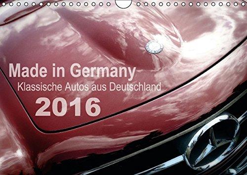 Made in Germany - Klassische Autos aus Deutschland (Wandkalender 2016 DIN A4 quer): Alte Karossen in faszinierenden Detailaufnahmen (Monatskalender, 14 Seiten ) (CALVENDO Mobilitaet)