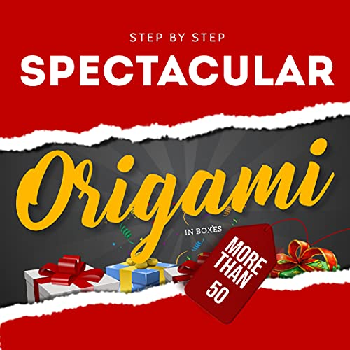 More Than 50 Step By Step Spectacular Origami In Boxes (English Edition)